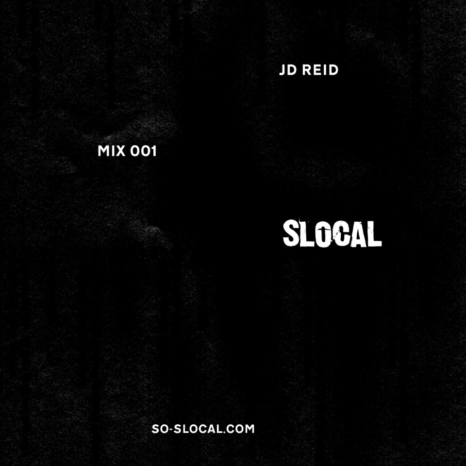 SLOCAL MIX 001 By JD REID